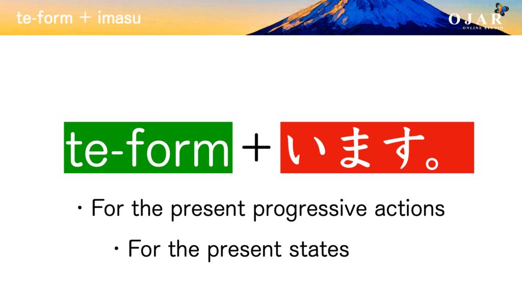 te-form + imasu