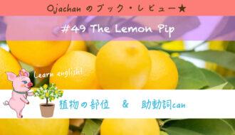 #49 The Lemon Pip